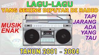 Lagu-Lagu Keren dan Berkualitas - Tahun 2001 - 2004