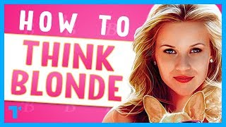 Legally Blonde: Elle Woods - The Philosophy of a Blonde