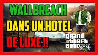 GLITCH - BEST wallbreach dans un hotel de luxe (GTA 5 online !! )