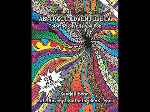 Flip Through Abstract Adventure IV: A Kaleidoscopia Coloring Book by ...