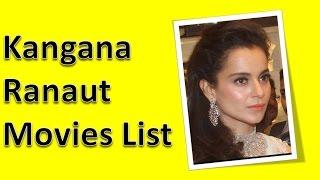 Kangana Ranaut  Movies List