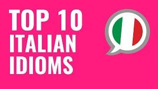 Ask an Italian Teacher - The Top 10 Italian Idioms