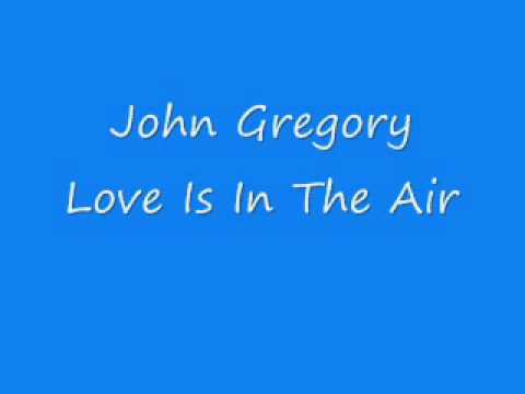 John Gregory - Love Is In The Air