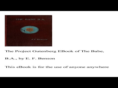 The Babe, B.A. By E. F. Benson Full Video Book