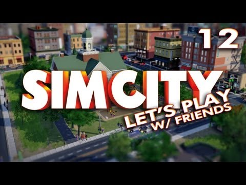 Let's Play SimCity (2013) - w/ Friends - 12 - Refining (Gameplay/Commentary)