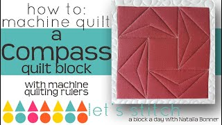 How To: Machine Quilt a Compass Quilt Block- With Natalia Bonner-Let's Stitch a Block a Day-Day 174