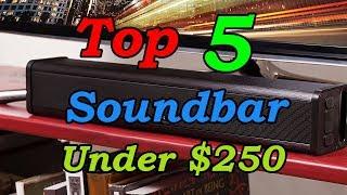 5 Best Soundbars Under $250 for 2018