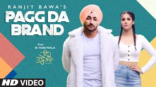 Pagg Da Brand Ranjit Bawa Full Video Song | Ik Tare Wala | Latest Punjabi Song 2020