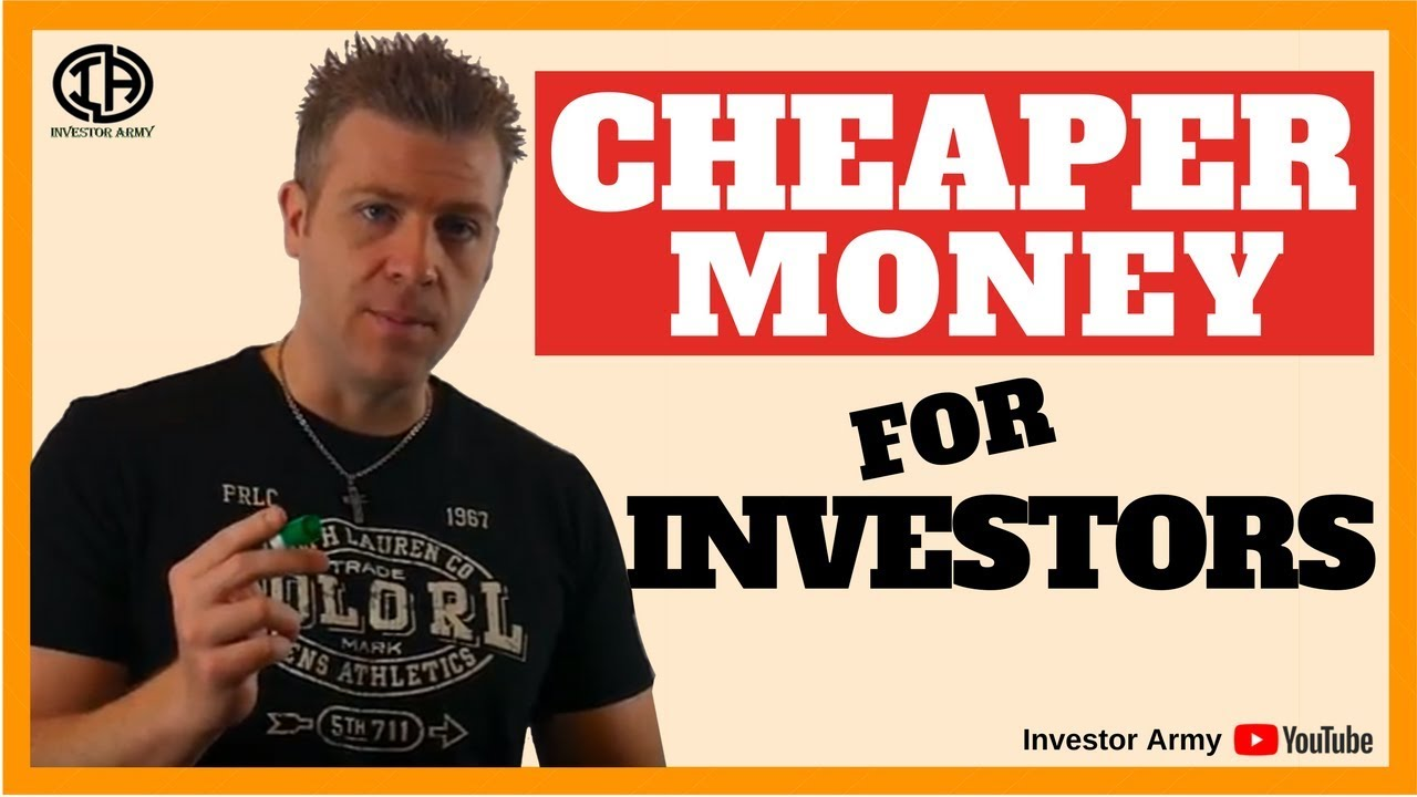 Cheaper Money For Investors