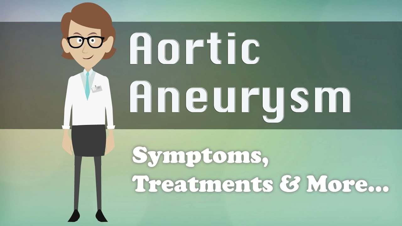 aortic aneurysm - symptoms, treatments & more… - youtube, Human Body