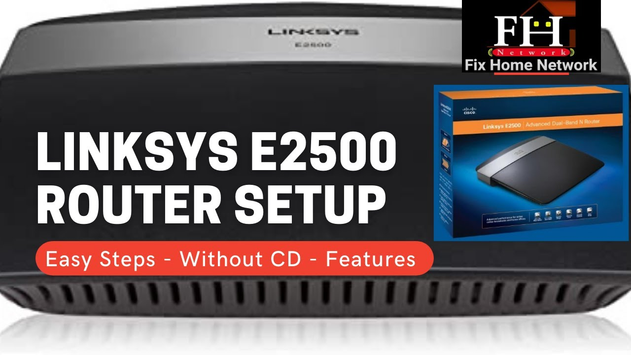 Linksys E2500 setup, troubleshooting and default password