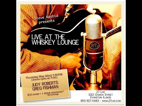 Live at the Whiskey Lounge - Judy Roberts and Greg Fishman - May 22nd, 2014