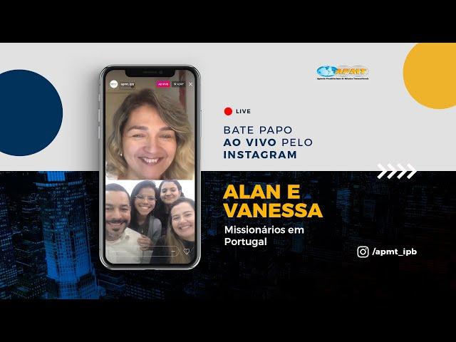 LIVE APMT com Alan e Vanessa | Missionários em Portugal