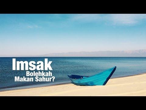Panduan Puasa - Imsak ... Bolehkah makan Sahur? Ustadz Muhammad Abduh Tuasikal