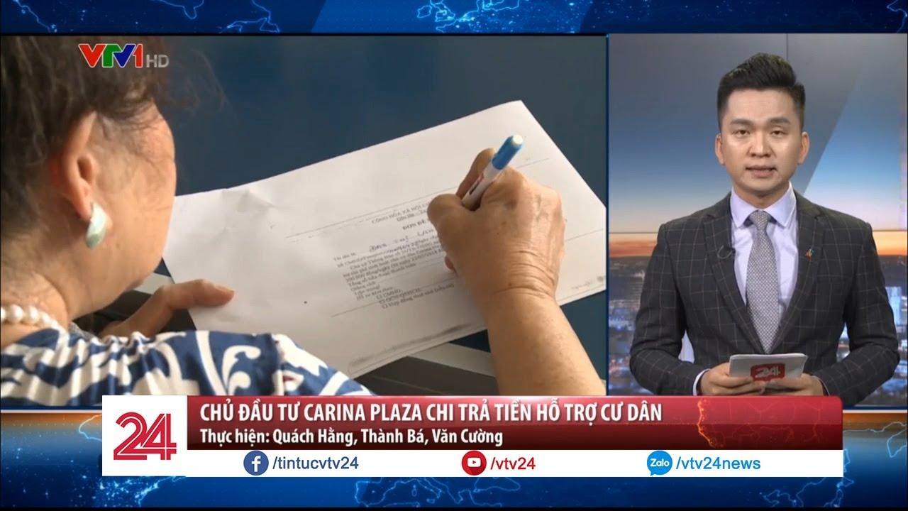 Chủ đầu tư Carina Plaza chi trả tiền hỗ trợ cư dân  – Tin Tức VTV24