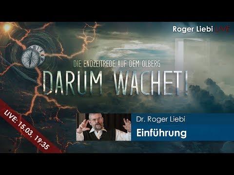 Einführung in die Endzeitrede auf dem Ölberg - Darum wachet! | Dr. Roger Liebi