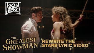 The Greatest Showman | 'Rewrite The Stars' Lyric Video | Fox Family Entertainment