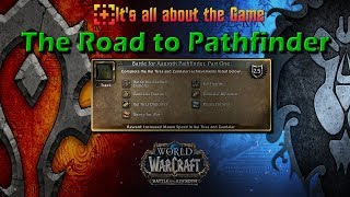 The Road to Pathfinder BfA WoW. - World of Warcraft.