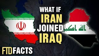 What if IRAN and IRAQ Became One Country?