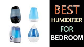 Best Humidifier for Bedroom 2018