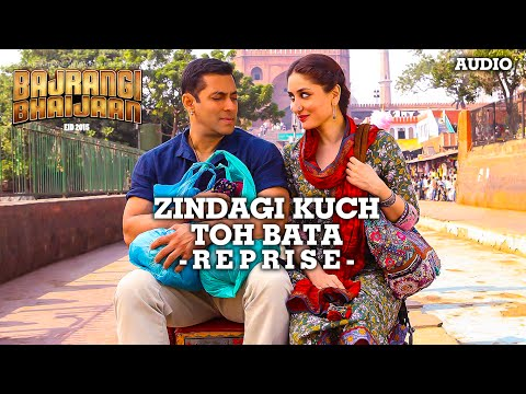'Zindagi Kuch Toh Bata (Reprise)' Full AUDIO Song | Salman Khan | Bajrangi Bhaijaan