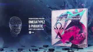 Omegatypez & Phrantic - Party Like A Rockstar (Fusion 258)
