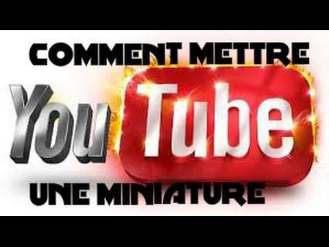 Comment mettre une miniature sur youtube tuto youtube - Comment mettre une moustiquaire ...