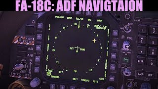 FA-18C Hornet: ADF Navigation Tutorial | DCS WORLD