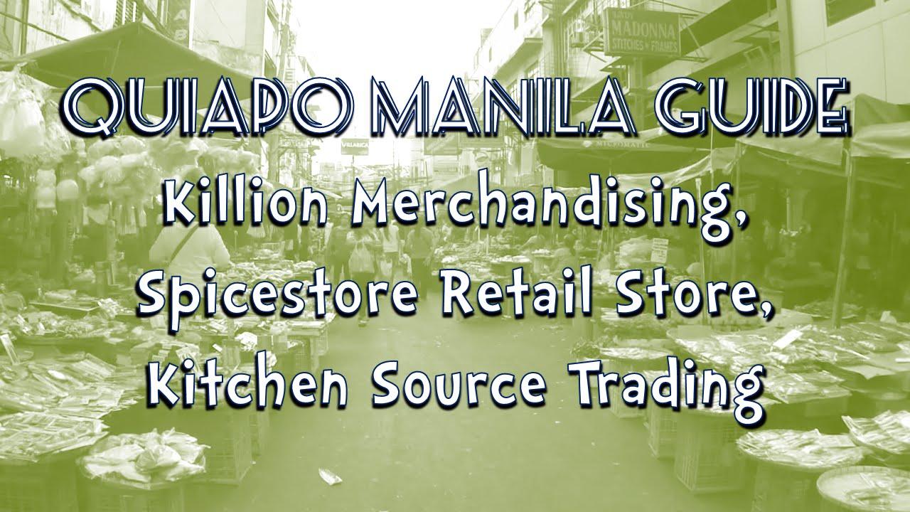 Quiapo Manila Guide: Killion, Spicestore, Kitchen Source Trading ...
