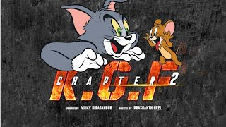 KGF CHAPTER 2 TEASER | TOM AND JERRY VERSION