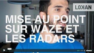 Mise au point sur Waze et les signalisations de radars