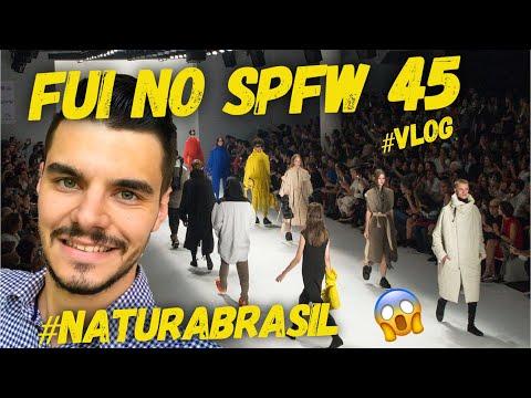 FUI NO SPFW 45 | SÃO PAULO FASHION WEEK | NATURA BRASIL | #VLOG 05