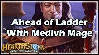 [Hearthstone] Ahead of Ladder With Medivh Mage