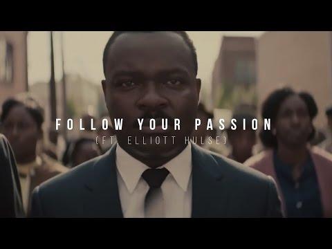 FOLLOW YOUR PASSION - Motivational Video (ft. Elliott Hulse)