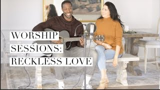 Worship Sessions: Reckless Love | Bethel Music