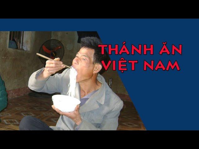 Người ăn khỏe nhất Việt Nam là ai- Chư Bát Giới Việt Nam?