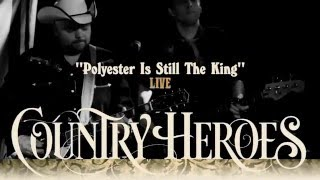 """Country Heroes - """"Polyester Is Still The King"""" (live)"""