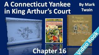 Chapter 16 - A Connecticut Yankee in King Arthur's Court by Mark Twain - Morgan Le Fay