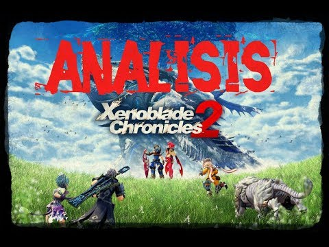 ANALISIS -xenoblade chronicles 2- nintendo switch- valoracion