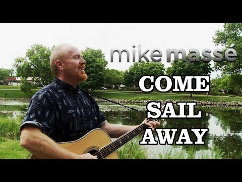Come Sail Away (acoustic Styx cover) - Mike Massé