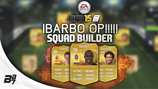 IBARBO OP!!!! Serie A Squad Builder | FIFA 15 Ultimate Team