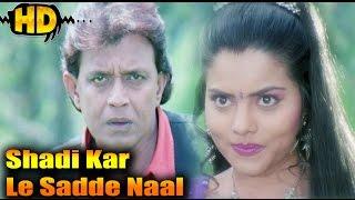 Shadi Kar Le Sadde Naal | Hd Song | Jwalamukhi | Mithun Chakraborty