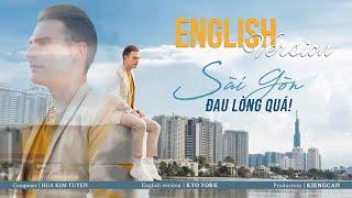 SÀI GÒN ĐAU LÒNG QUÁ - ENGLISH Version   KYO YORK