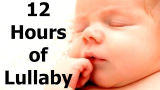 ★ 12 HOURS of BABY MUSIC ★ ♫ Brahms Lullaby for Babies to Sleep ♫
