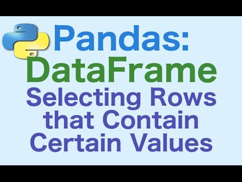 43- Pandas DataFrames: Selecting Rows that have Certain Values