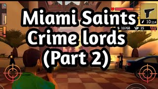 Miami Saints : Crime lords Gameplay ( Part 2 ) by Tech Savvy India