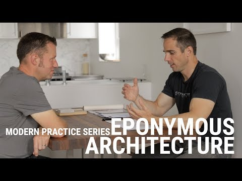 MODERN PRACTICE SERIES (EP1): Eponymous Architecture (NEW SERIES)