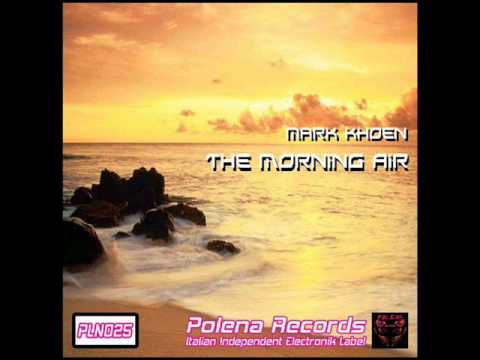 Клип Mark Khoen - The Morning Air