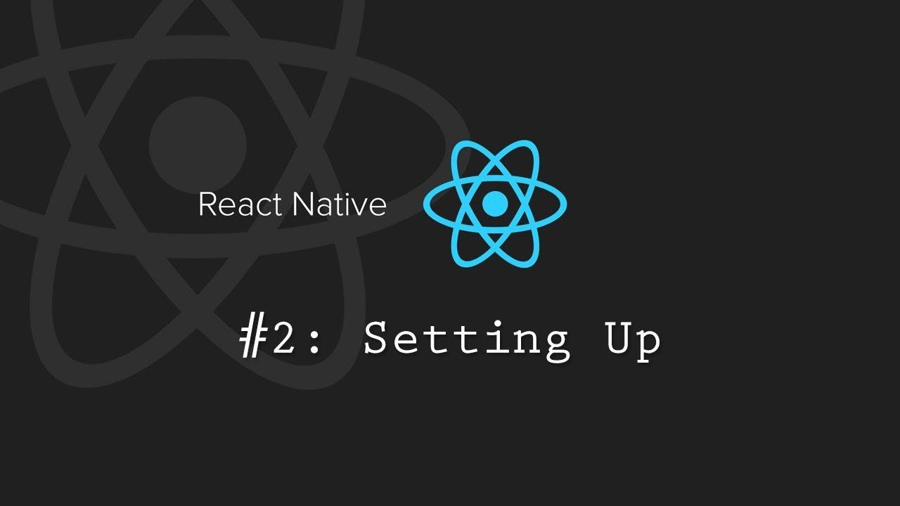 React Native Tutorial 2: Setting up React Native
