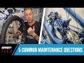 5 Common Mountain Bike Maintenance Questions